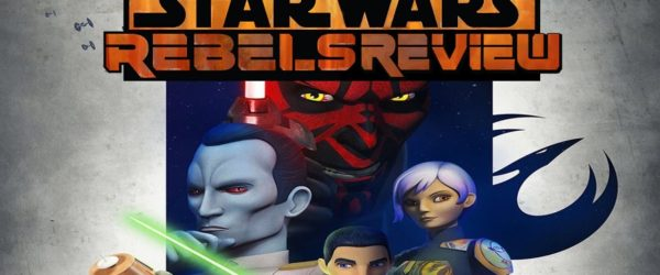 "Star Wars Rebels Review – Season 3 Episode 6 ""The Last Battle"""